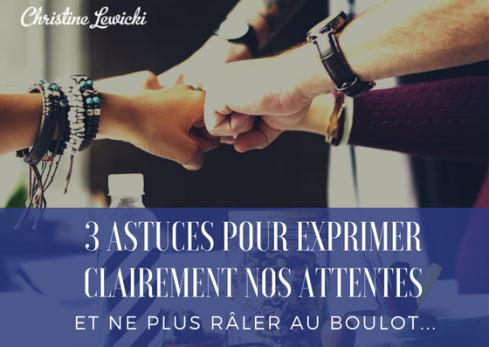 Copy of 3 astuces pour exprimer clairement nos attentes (1)