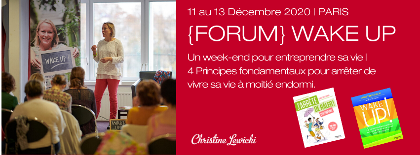 FORUM WAKE UP, christine lewicki, j'arrete de raler, developpement personnel